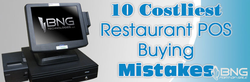 10 Restaurant POS Software Buying Mistakes Business Owners Make - BNG Point-of-Sale - Fargo ND